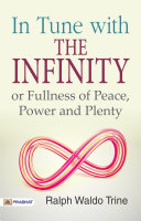 In Tune with the Infinite or, Fullness of Peace, Power, and Plenty