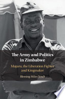 The Army and Politics in Zimbabwe