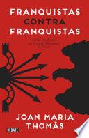 Franquistas contra franquistas  : Luchas por el poder en la cúpula del régimen de Franco