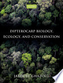 Dipterocarp Biology  Ecology  and Conservation Book