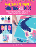 The Grown Up s Guide to Paint Pouring with Kids
