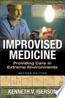 Improvised Medicine Providing Care In Extreme Environments 2nd Edition Book PDF