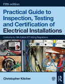 Practical Guide to Inspection  Testing and Certification of Electrical Installations  5th ed
