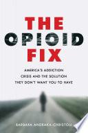The Opioid Fix Book