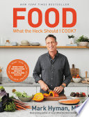 """Food: What the Heck Should I Cook?: More than 100 Delicious Recipes-Pegan, Vegan, Paleo, Gluten-free, Dairy-free, and More-For Lifelong Health"" by Dr. Mark Hyman"