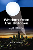 Wisdom from the Batcave