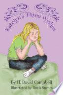 Katelyn S Three Wishes