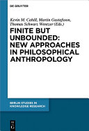 Finite but Unbounded: New Approaches in Philosophical Anthropology