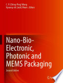 Nano-Bio- Electronic, Photonic and MEMS Packaging
