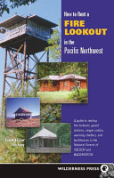 Pdf How to Rent a Fire Lookout in the Pacific Northwest