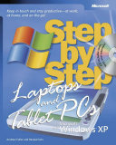 Laptops and Tablet PCs with Microsoft Windows XP Step by Step