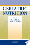 """Geriatric Nutrition"" by John E. Morley, David R. Thomas"