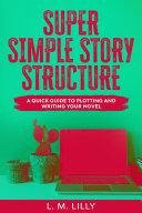 Super Simple Story Structure Pdf/ePub eBook