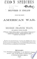 Union Speeches Delivered in England During the Present American War