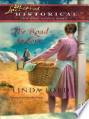 The Road to Love  Mills   Boon Historical  Book