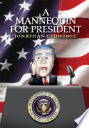A MANNEQUIN FOR PRESIDENT