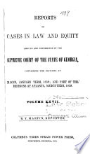 Reports of Cases in Law and Equity, Argued and Determined in the Supreme Court of the State of Georgia, in the Year ...