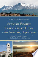 Spanish Women Travelers At Home And Abroad 1850 1920