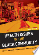 """Health Issues in the Black Community"" by Ronald L. Braithwaite, Sandra E. Taylor, Henrie M. Treadwell"