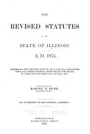 The Revised Statutes of the State of Illinois A D  1874