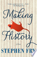 """Making History: A Novel"" by Stephen Fry"