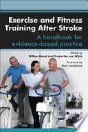 Exercise and Fitness Training After Stroke   E Book
