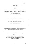 A treatise on inheritance  gift  will  sale and mortgage  with an introduction on the laws of the Bengal Presidency
