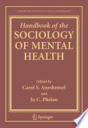Handbook of the Sociology of Mental Health Book