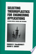 Selecting Thermoplastics for Engineering Applications, Second Edition,