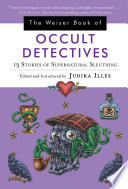 The Weiser Book of Occult Detectives
