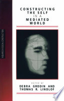 Constructing the Self in a Mediated World