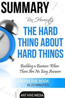 Summary of the Hard Thing about Hard Things by Ben Horowitz: ...