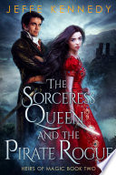 The Sorceress Queen and the Pirate Rogue Book