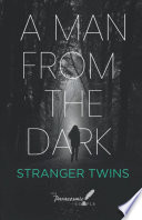 A Man From The Dark  Stranger Twins Book