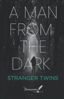 A Man From The Dark  Stranger Twins