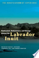 Settlement, Subsistence, and Change Among the Labrador Inuit