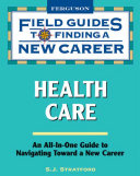 Field Guides to Finding a New Career  Health Care