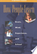 """How People Learn: Brain, Mind, Experience, and School: Expanded Edition"" by National Research Council, Division of Behavioral and Social Sciences and Education, Board on Behavioral, Cognitive, and Sensory Sciences, Committee on Developments in the Science of Learning with additional material from the Committee on Learning Research and Educational Practice"