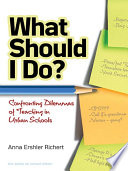 What Should I Do Confronting Dilemmas Of Teaching In Urban Schools Book