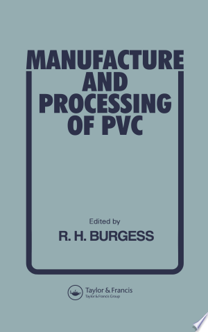 Download Manufacture and Processing of PVC Free Books - Dlebooks.net