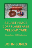 Secret Peace Corp Planet Ares Yellow Cake