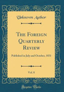 The Foreign Quarterly Review  Vol  8