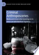 Criminal Anthroposcenes