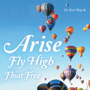 Arise Fly High Float Free