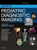 Caffey s Pediatric Diagnostic Imaging E Book
