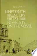 Nineteenth Century British Novelists On The Novel