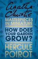 How Does Your Garden Grow   A Hercule Poirot Short Story