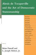 Alexis de Tocqueville and the Art of Democratic Statesmanship