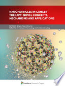 Nanoparticles in Cancer Therapy: Novel Concepts, Mechanisms and Applications