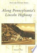Along Pennsylvania s Lincoln Highway